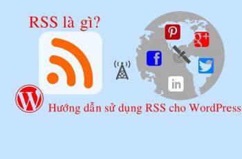RSS là gì? Hướng dẫn sử dụng RSS cho WordPress