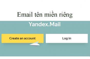 Tạo email tên miền riêng với Yandex