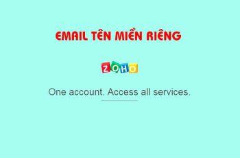 Tạo email tên miền riêng với zoho